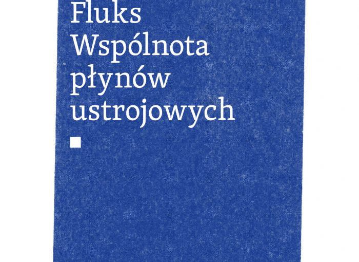 """Pobierz fragment """"Fluks. Wspólnota płynów ustrojowych"""" Krzysztofa Pacewicza"""