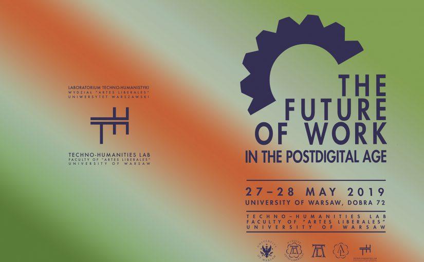 "Konferencja ""The Future of Work in the Postdigital Age"""