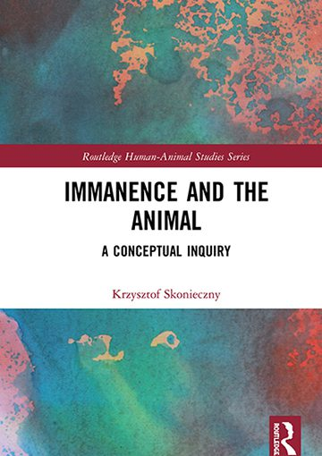 """New book: """"Immanence and the Animal. A Conceptual Inquiry"""""""